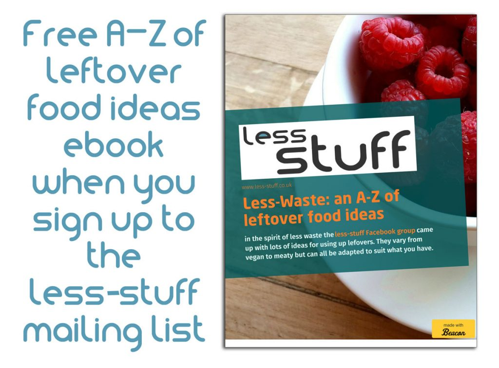 free a-z of leftover food ideas when you sign up for the less stuff mailing list