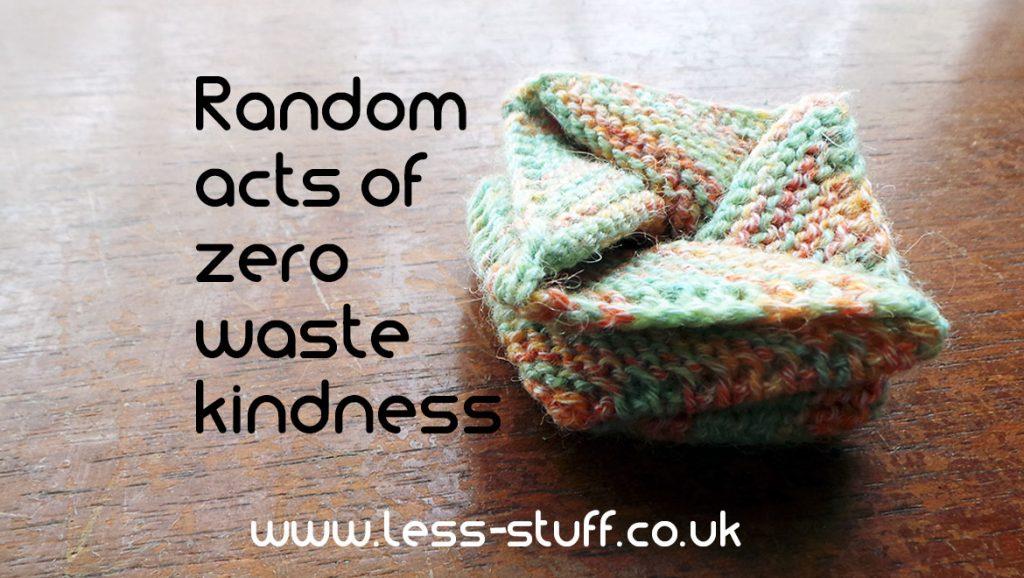 random acts of zero waste kindness